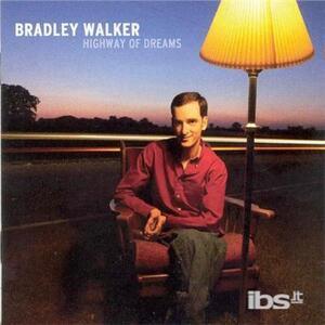 Highway of Dreams - CD Audio di Bradley Walker