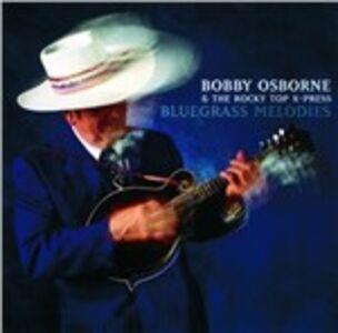 CD Bluegrass Melodies Bobby Osborne , Rocky Top X-Press