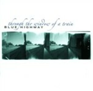 CD Through the Window of a Train di Blue Highway