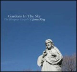 CD Gardens in the Sky. The Bluegrass Gospel of James King di James King