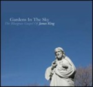 CD Gardens in the Sky. The Bluegrass Gospel of James King di James King