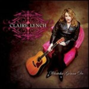 CD Whatcha Gonna Do di Claire Lynch