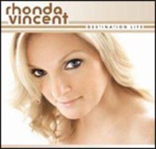Foto Cover di Destination Life, CD di Rhonda Vincent, prodotto da Decca