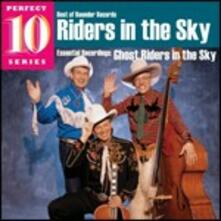 Ghost Riders in the Sky (Perfect 10 Series) - CD Audio di Riders in the Sky