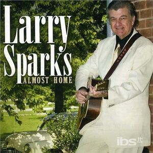 CD Almost Home di Larry Sparks