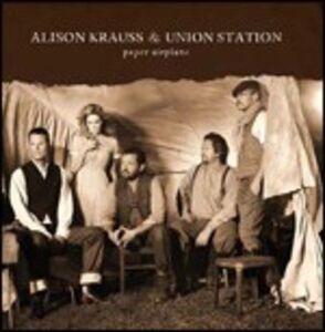 CD Paper Airplane Alison Krauss , Union Station