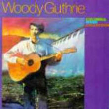 Columbia River Collection - CD Audio di Woody Guthrie