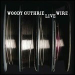 CD Live Wire di Woody Guthrie