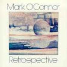 Retrospective - CD Audio di Mark O'Connor