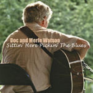 CD Sittin' Here Pickin' Blues Doc Watson , Merle Watson