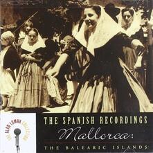 The Spanish Recordings. Mallorca & the Balearic Islands - CD Audio