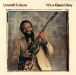 CD It's a Good Day di Lowell Fulson