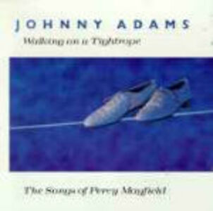 Foto Cover di Walking on a Tightrope, CD di Johnny Adams, prodotto da Rounder