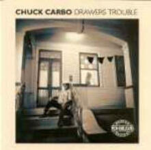 Drawers Trouble - CD Audio di Chuck Carbo