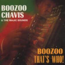 Boozoo, That's Who! - CD Audio di Boozoo Chavis,Majic Sounds