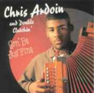 CD Gon'be Jus'fine Chris Ardoin , Double Clutchin'
