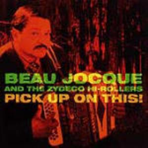 Foto Cover di Pick up on This, CD di Beau Jocque,Zydeco Hi-Rollers, prodotto da Rounder