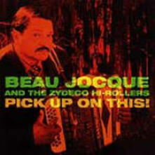 Pick up on This - CD Audio di Beau Jocque,Zydeco Hi-Rollers