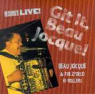 CD Git it, Beau Jocque Beau Jocque , Zydeco Hi-Rollers