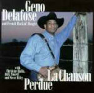 CD La chanson perdue Geno Delafose , French Rockin' Boogie