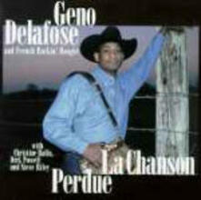 La chanson perdue - CD Audio di Geno Delafose,French Rockin' Boogie