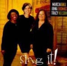 Sing it! - CD Audio di Marcia Ball,Irma Thomas,Tracy Nelson