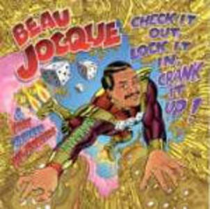 Check it out, Lock it in, Crank it up - CD Audio di Beau Jocque,Zydeco Hi-Rollers