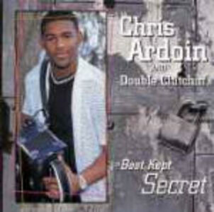 CD Best Kept Secret Chris Ardoin , Double Clutchin'
