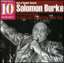 It Don't Get No Better Than This (Perfect 10 Series) - CD Audio di Solomon Burke