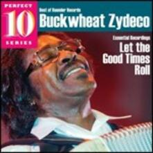 Let the Good Times Roll (Perfect 10 Series) - CD Audio di Buckwheat Zydeco