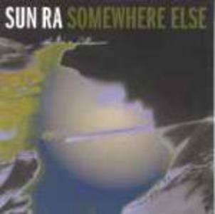 CD Somewhere Else di Sun Ra