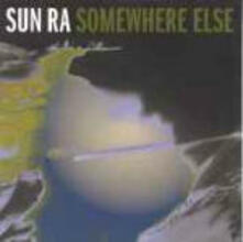 Somewhere Else - CD Audio di Sun Ra