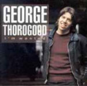 More - CD Audio di George Thorogood,Destroyers
