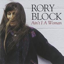 Ain't I a Woman - CD Audio di Rory Block