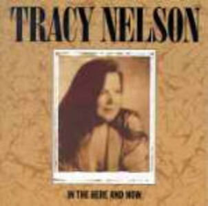 Foto Cover di In the Here and Now, CD di Tracy Nelson, prodotto da Rounder