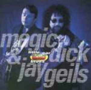 CD Little Car Blues Magic Dick , Jay Geils