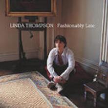 Fashionably Late - CD Audio di Richard Thompson,Linda Thompson