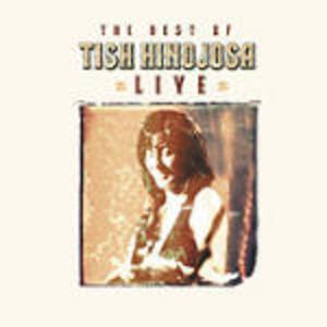 The Best of Tish Hinojosa Live - CD Audio di Tish Hinojosa
