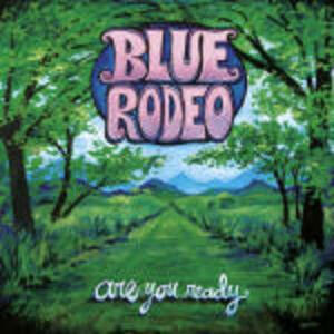 Are You Ready - CD Audio di Blue Rodeo