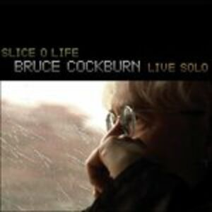 CD Slice o Life Live Solo di Bruce Cockburn