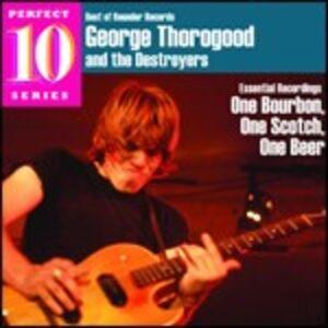 CD One Bourbon, One Scotch, One Beer di George Thorogood