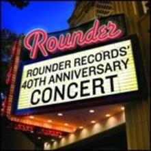 Rounder 40th Anniversary Concert - CD Audio