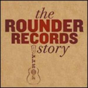 The Rounder Records Story - CD Audio