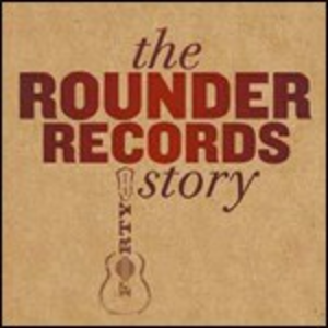 CD The Rounder Records Story