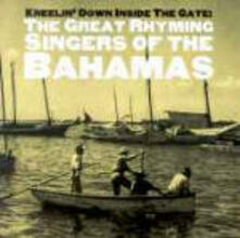 Kneelin' Down Inside the Gate. The Great Rhyming Singers of the Bahamas - CD Audio