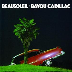 CD Bayou Cadillac di BeauSoleil