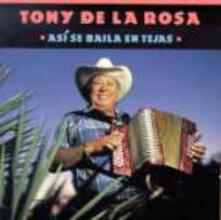 Asi se baila en Tejas - CD Audio di Tony De La Rosa
