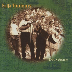 CD Deux voyages di Balfa Toujours
