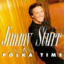 Living on Polka Time - CD Audio di Jimmy Sturr