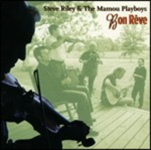 CD Bon rêve Steve Riley , Mamou Playboys